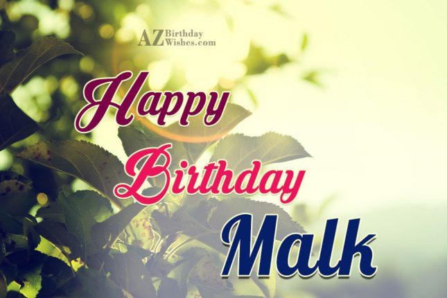 Happy Birthday Malk - AZBirthdayWishes.com