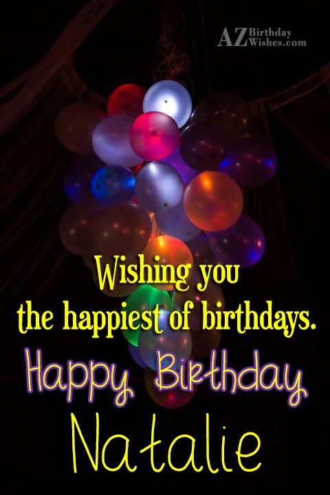 Happy Birthday Natalie - AZBirthdayWishes.com