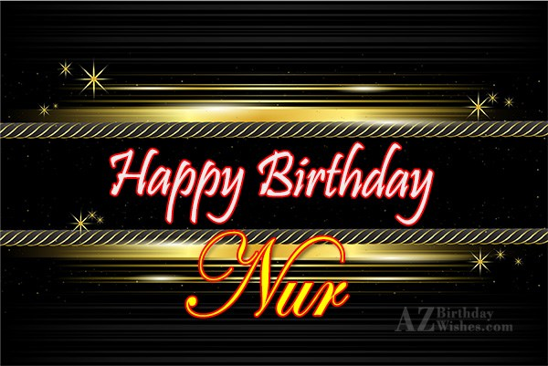 Happy Birthday Nur - AZBirthdayWishes.com