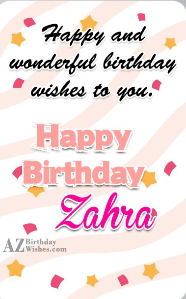 Happy Birthday Zahra - AZBirthdayWishes.com