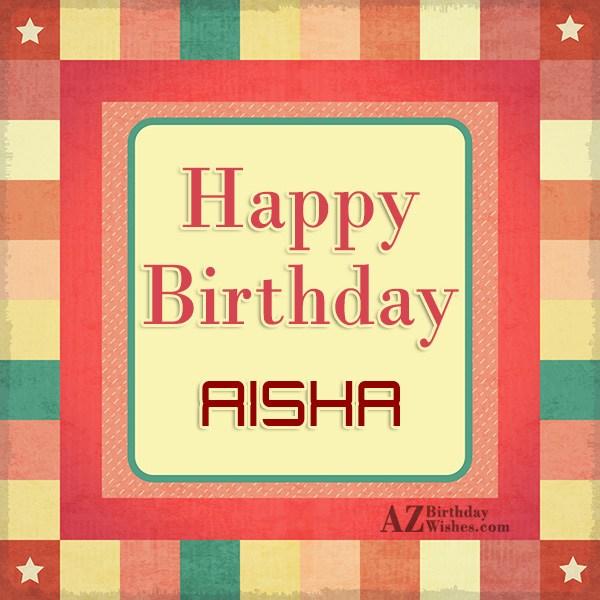Happy Birthday Aisha - AZBirthdayWishes.com
