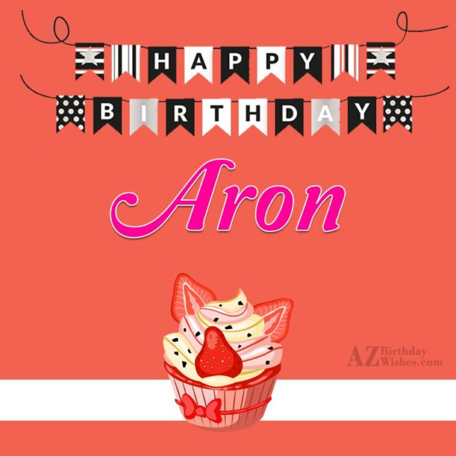 Happy Birthday Aron - AZBirthdayWishes.com