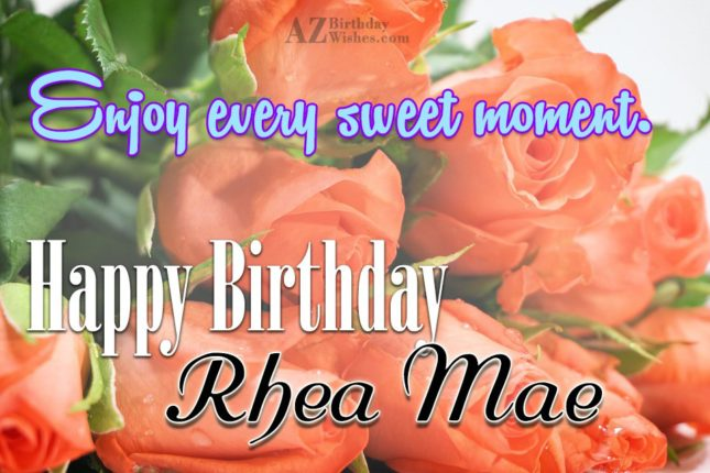 Happy Birthday Rhea Mae - AZBirthdayWishes.com
