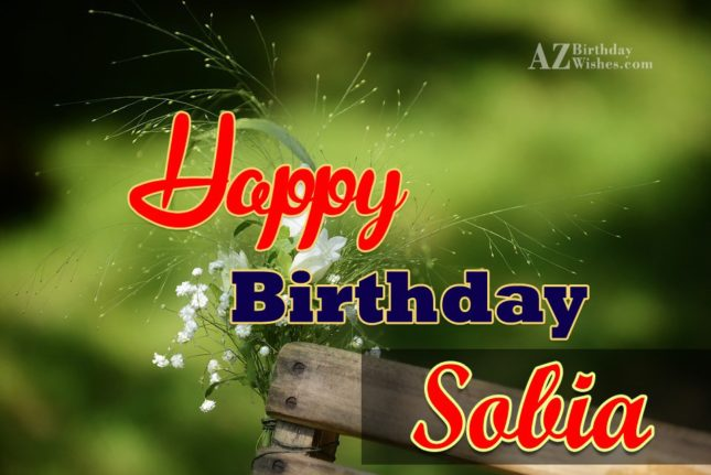 Happy Birthday Sobia - AZBirthdayWishes.com
