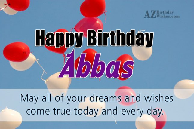Happy Birthday Abbas - AZBirthdayWishes.com