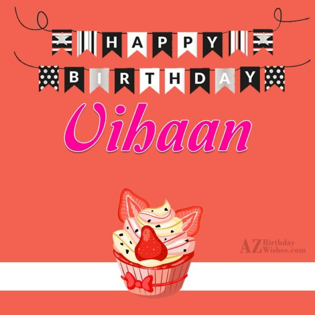 Happy Birthday Vihaan - AZBirthdayWishes.com