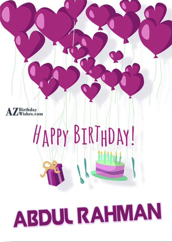 Happy Birthday Abdul Rahman - AZBirthdayWishes.com