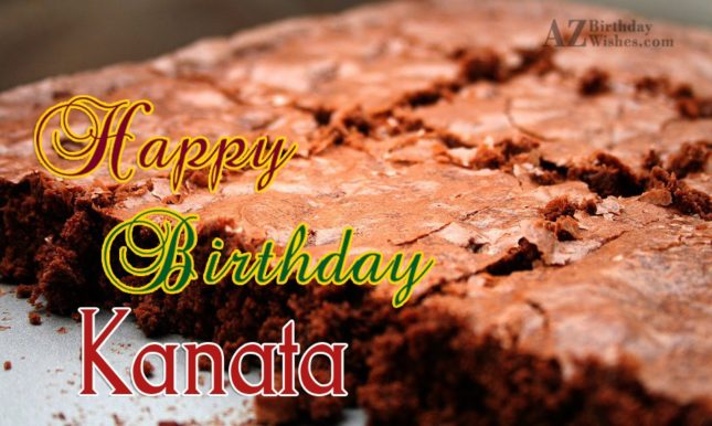 Happy Birthday Kanata - AZBirthdayWishes.com