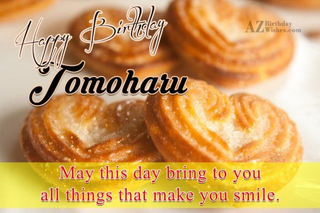 Happy Birthday Tomoharu - AZBirthdayWishes.com