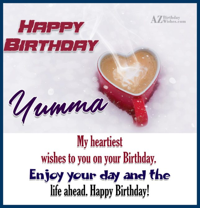 Happy Birthday Yumma - AZBirthdayWishes.com