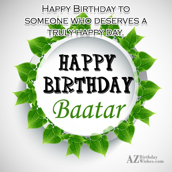Happy Birthday Baatar - AZBirthdayWishes.com