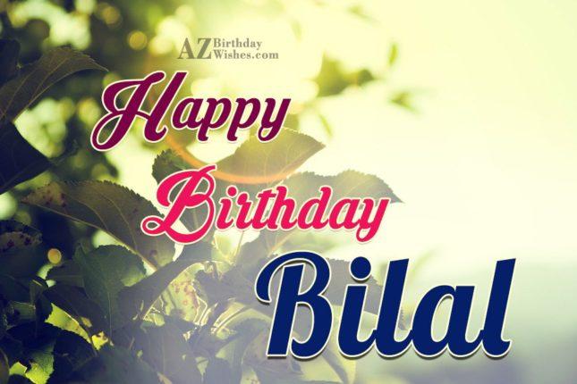 Happy Birthday Bilal - AZBirthdayWishes.com