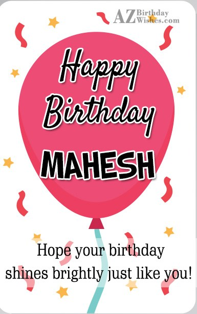 Happy Birthday Mahesh - AZBirthdayWishes.com