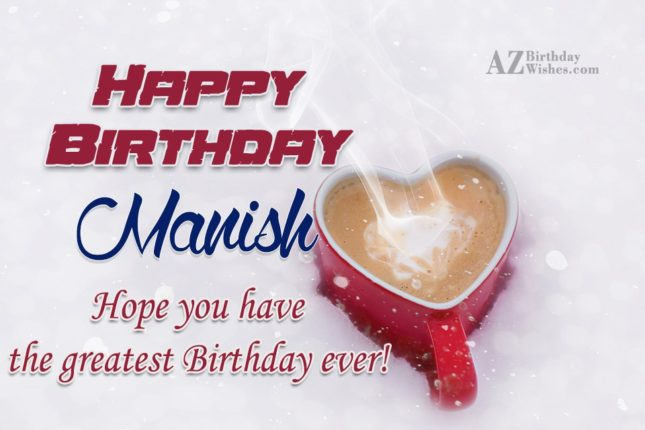 Happy Birthday Manish - AZBirthdayWishes.com