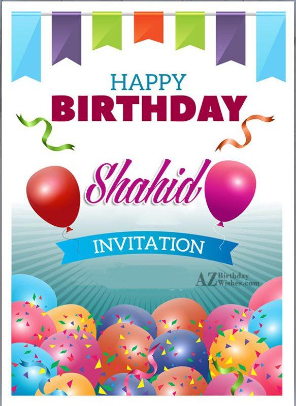 Happy Birthday Shahid - AZBirthdayWishes.com