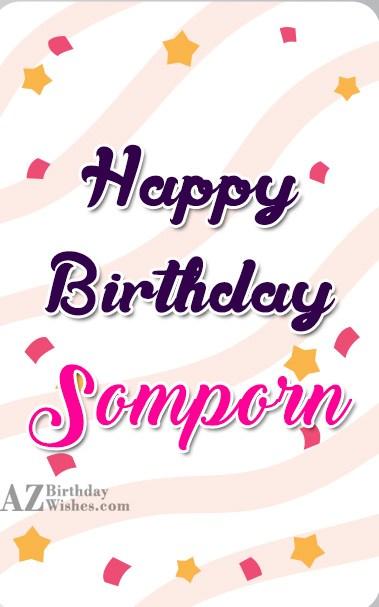 Happy Birthday Somporn - AZBirthdayWishes.com