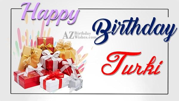 Happy Birthday Turki - AZBirthdayWishes.com