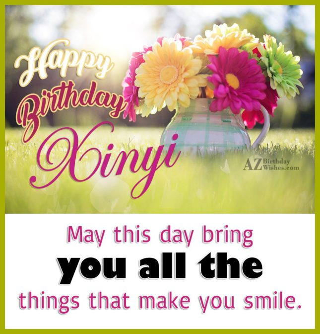 Happy Birthday Xinyi - AZBirthdayWishes.com