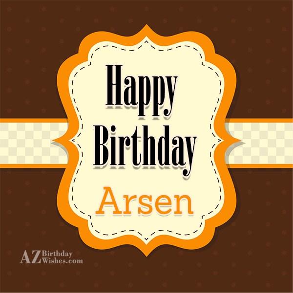 Happy Birthday Arsen - AZBirthdayWishes.com