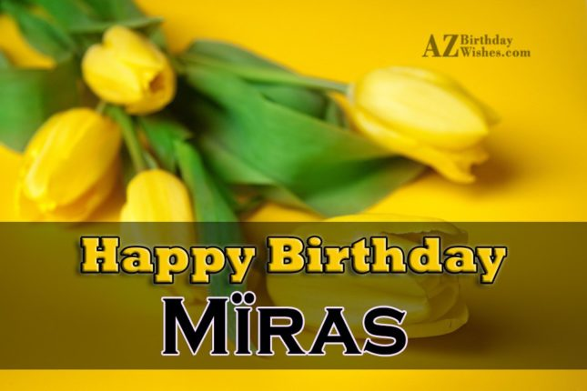 Happy Birthday Miras - AZBirthdayWishes.com