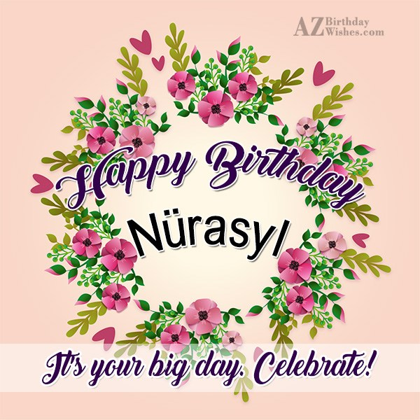 Happy Birthday Nurasyl - AZBirthdayWishes.com