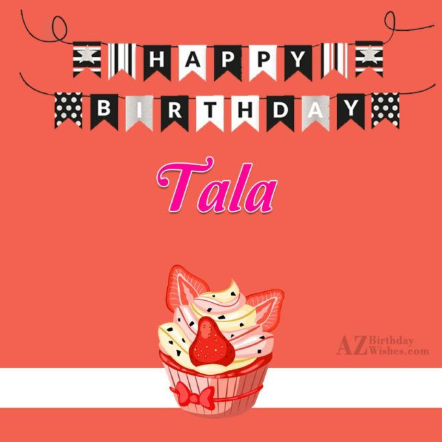 Happy Birthday Tala / تالا - AZBirthdayWishes.com