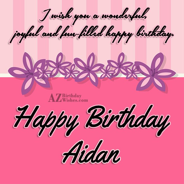 Happy Birthday Aidan - AZBirthdayWishes.com