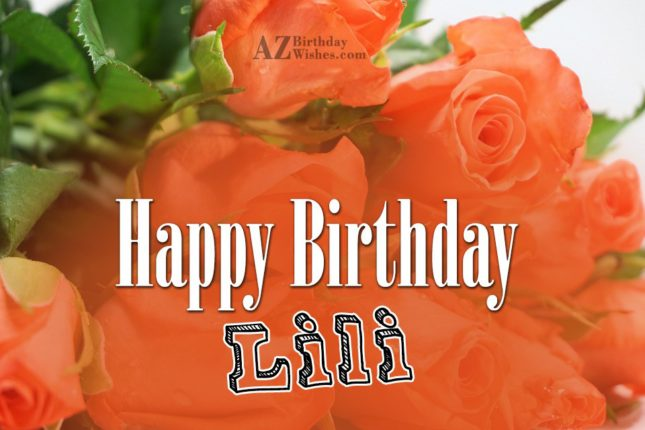 Happy Birthday Lili - AZBirthdayWishes.com
