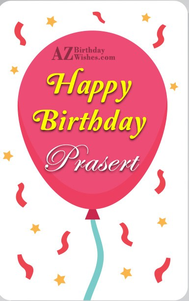 Happy Birthday Prasert - AZBirthdayWishes.com