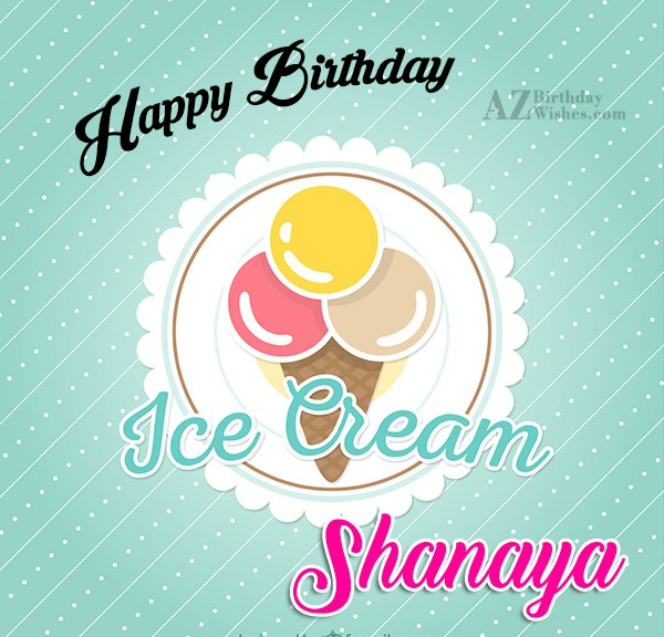 Happy Birthday Shanaya - AZBirthdayWishes.com