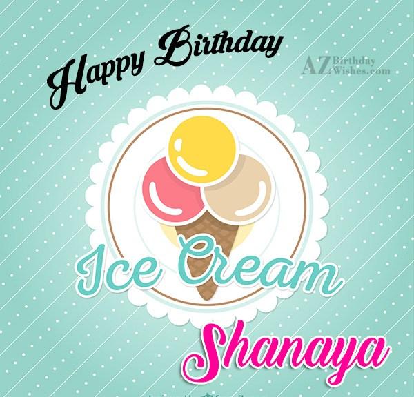 Happy Birthday Shanaya - AZBirthdayWishes.com