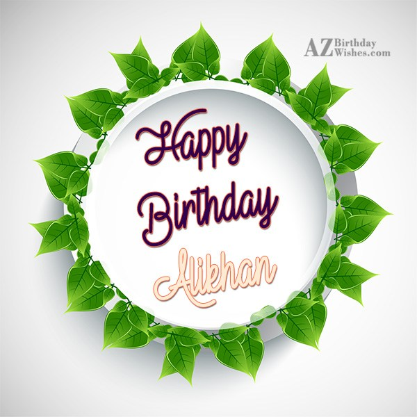 Happy Birthday Alikhan - AZBirthdayWishes.com
