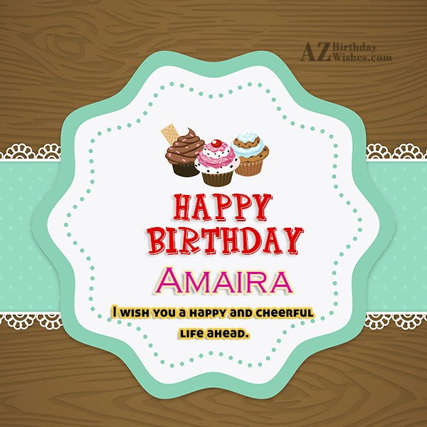 Happy Birthday Amaira - AZBirthdayWishes.com