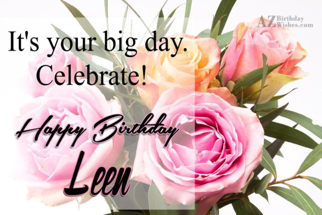 Happy Birthday Leen - AZBirthdayWishes.com