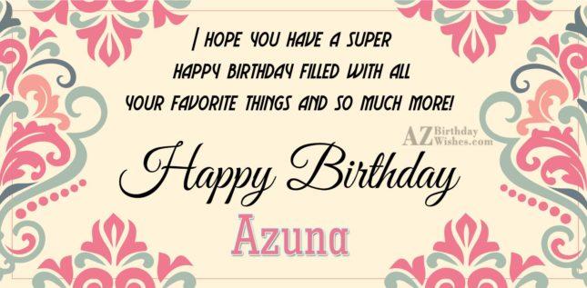 Happy Birthday Azuna - AZBirthdayWishes.com