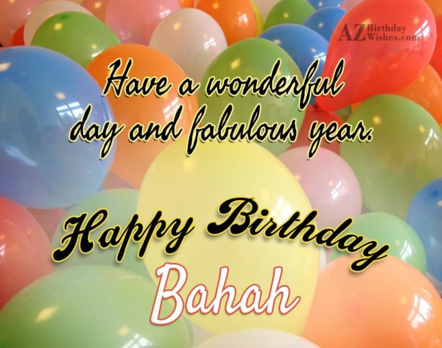 Happy Birthday Bahah - AZBirthdayWishes.com