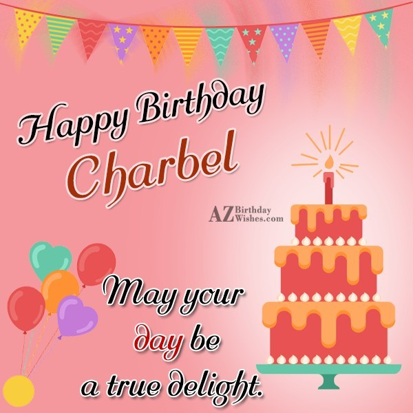Happy Birthday Charbel - AZBirthdayWishes.com