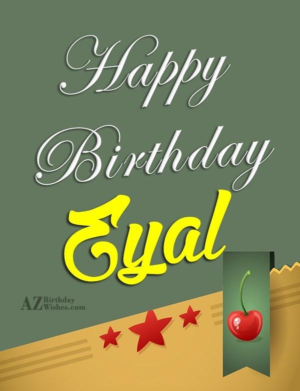 Happy Birthday Eyal - AZBirthdayWishes.com