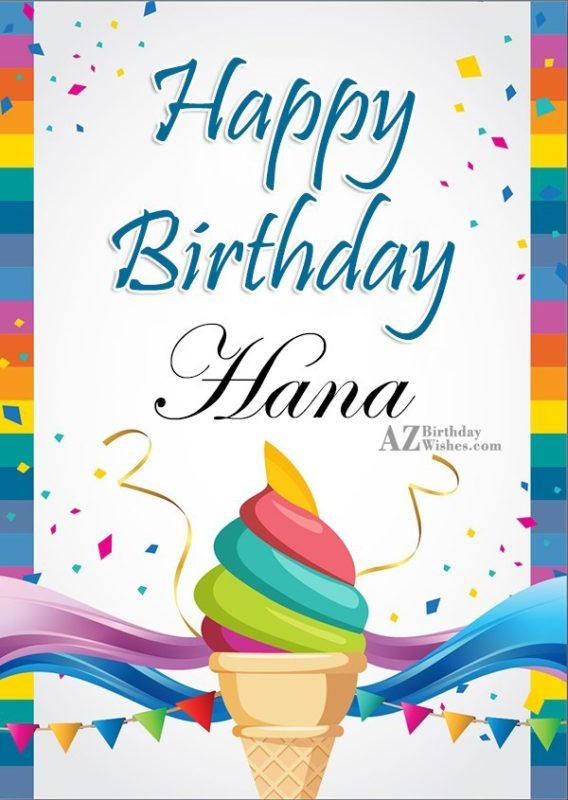 Happy Birthday Hana - AZBirthdayWishes.com