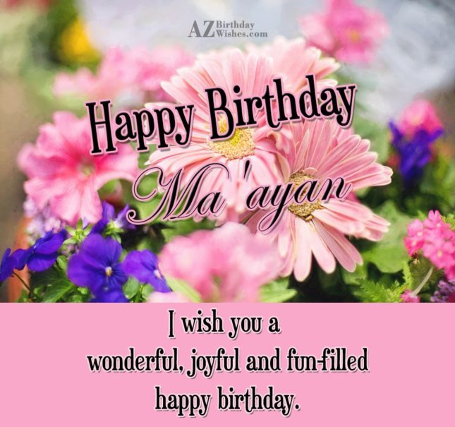 Happy Birthday Ma'ayan - AZBirthdayWishes.com