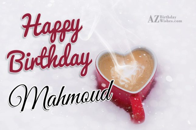 Happy Birthday Mahmoud - AZBirthdayWishes.com