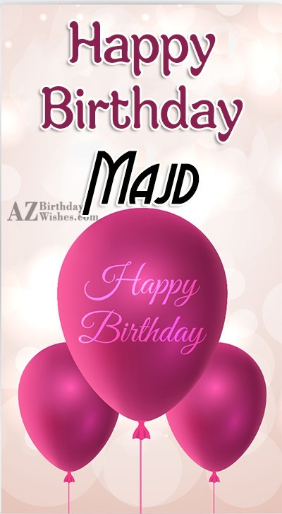Happy Birthday Majd - AZBirthdayWishes.com