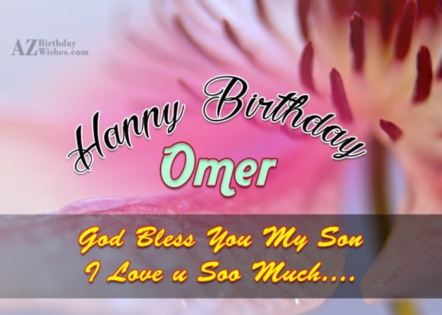 Happy Birthday Omer - AZBirthdayWishes.com