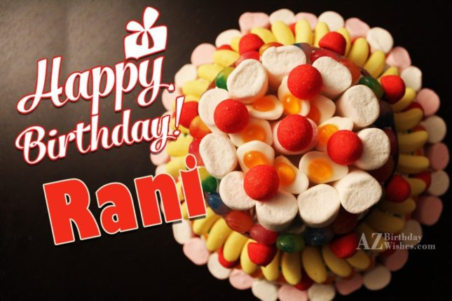 Happy Birthday Rani - AZBirthdayWishes.com