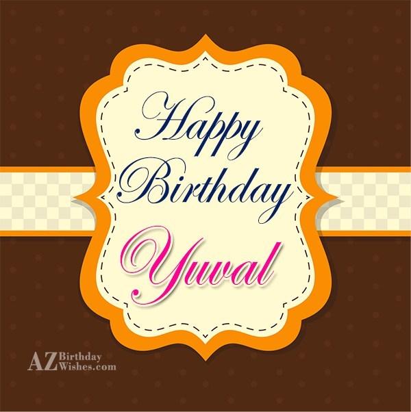 Happy Birthday Yuval - AZBirthdayWishes.com