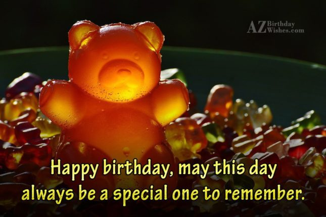 May this day always be a special one to remember - AZBirthdayWishes.com