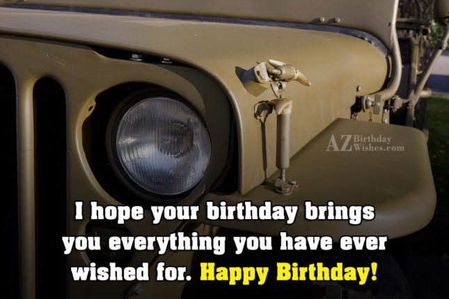 I hope your birthday brings you everything - AZBirthdayWishes.com