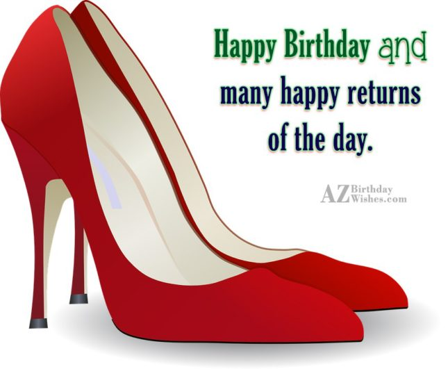 Happy birthday and many happy returns of the day - AZBirthdayWishes.com