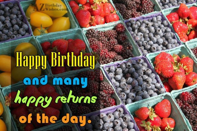 Happy and many happy returns of the day - AZBirthdayWishes.com
