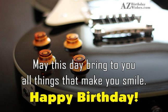 May this day bring to you all things - AZBirthdayWishes.com